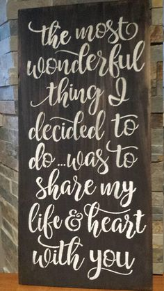 VALENTINE/ROMANTIC/ Most Wonderful thing I decided to 5 Year Anniversary Gift, Anniversary Decorations, Engagement Gifts, Wedding Engagement, Bride And Groom Gifts, Bride Groom, Share My Life, Wedding Signs, Gift Wedding