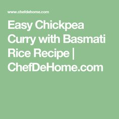 Easy Chickpea Curry with Basmati Rice Recipe | ChefDeHome.com