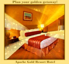 Things are 'golden' at the Apache Gold Resort Hotel.