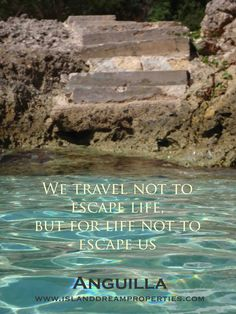 We travel not to escape life, but for life not to escape us.   Plenty of life, here in peaceful Anguilla.
