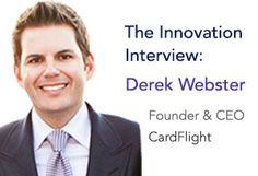 Derek Webster, Founder and CEO of CardFlight shares his thoughts and insights on innovation, #technology and the #mobilepayments industry.