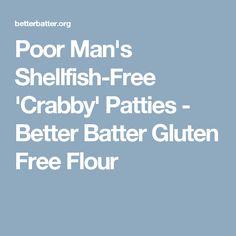 Poor Man's Shellfish-Free 'Crabby' Patties - Better Batter Gluten Free Flour