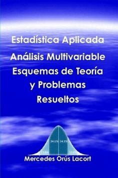 Estadística aplicada, análisis multivariable : esquemas de teoría y problemas resueltos / Mercedes Orús Lacort