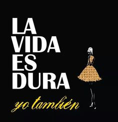 La vida es dura... yo tambien! Frases Love, Quotes En Espanol, Frases Humor, Text Quotes, Spanish Quotes, Never Forget, Note To Self, To Tell, Strong Women