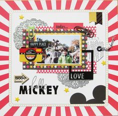 #papercraft #scrapbook #layout. Hello MICKEY - Two Peas in a Bucket