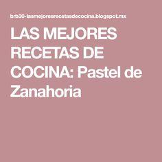 LAS MEJORES RECETAS DE COCINA: Pastel de Zanahoria