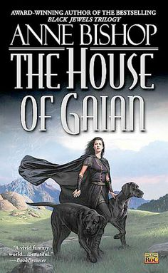 The House of Gaian, Book 3 in the Tir Alainn trilogy by Anne Bishop