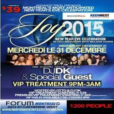 Joy NYE 2015 @ Forum Montreal, 2313 St-Catherine Ouest, Montreal Quebec, H3H 1N2, Canada on Dec 31, 2014 to Jan 01, 2015 at 9:00pm to 4:00am. URL: Booking: http://atnd.it/18761-1  JOY 2015 NYE celebration @ Forum Montreal Joy 2015 New Years Eve celebration @ Forum Montreal in the heart of Downtown Montreal! Forum Montreal is the former home to the Montreal Canadians hockey team. Category: Nightlife, Price: See Website.