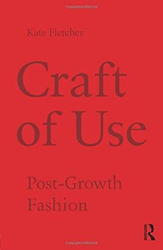 Craft of Use: Post-Growth Fashion…