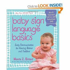 Baby Sign Language Basics: Early Communication for Hearing Babies and Toddlers, New & Expanded Edition PLUS DVD!: Monta Z. Briant: 978140192...