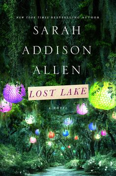 Lost Lake by Sarah Addison Allen - On sale  January 21st 2014 from St. Martin's Press - From the New York Times bestselling author of Garden Spells comes a novel about heartbroken people finding hope at a magical place in Georgia called Lost Lake.