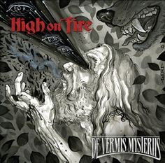 De Vermis Mysteriis'  High on Fire        High on Fire's 'De Vermis Mysteriis' is a brilliant work both musically and conceptually. The album tells the story of Liao, the twin of Jesus Christ, who died so his brother could live. Liao immediately becomes a posthumous time traveller and creates a serum to see the past through the eyes of his ancestors in a quest to understand how his twin became a religious icon.