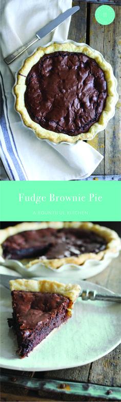 A Bountiful Kitchen: Fudge Brownie Pie - add a generous pinch of sea salt and 1.5x recipe for a deeper pie