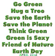 English Sample Essays Earth Day April Nd Mother Earth Essay Save Mother Earth Save  Environment Green University English Essay also My Mother Essay In English  Best Go Green Slogans Images  Earth Go Green Mother Goddess Essay About Health