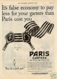 Advertisement: Paris Garters. Photo: 1927, I was unaware that men wore garters for their dress socks. I believe that this is an important addition to any authentic men's underwear costume.