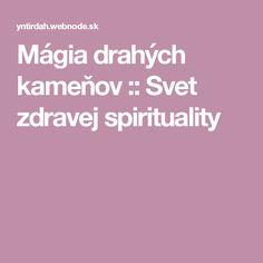 Mágia drahých kameňov :: Svet zdravej spirituality