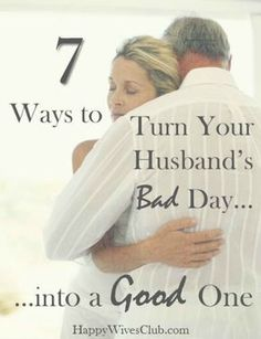 7 Ways to Turn Your Husband's Bad Day Into a Good One - Happy Wives Club Marriage Relationship, Marriage And Family, Marriage Advice, Quotes Marriage, Funny Marriage, Catholic Marriage, Unhappy Marriage, Better Relationship, Relationship Challenge