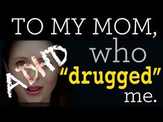 "Woman with ADHD Has Powerful Message for the Mom Who ""Drugged"" Her 
