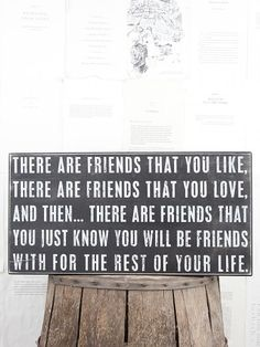 There Are Friends Box Sign - There are friends that deserve the perfect heart warming gift