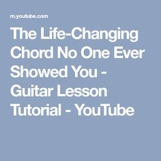The Life-Changing Chord No One Ever Showed You - Guitar Lesson Tutorial - YouTube