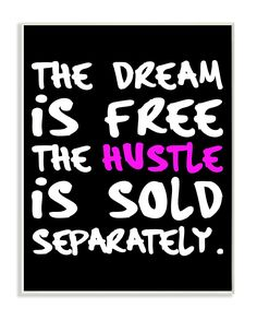 Amazon.com: Stupell Home Décor The Dream is Free The Hustle is Sold Separately Wall Plaque Art, 10 x 0.5 x 15, Proudly Made in USA: Home & Kitchen
