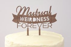 Mutual Weirdness Forever // Timber Wedding Cake Topper // Rustic Country Woodland Garden Quirky // Australia by BespokeCountryWed on Etsy https://www.etsy.com/listing/246350872/mutual-weirdness-forever-timber-wedding