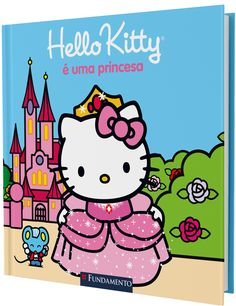 Hello Kitty é uma princesa http://editorafundamento.com.br/index.php/hello-kitty-hello-kitty-e-uma-princesa.html