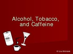 This Alcohol Tobacco and Caffeine PowerPoint Presentation has 14 slides on the following topics: Alcohol, Proof, Blood Alcohol Concentration, Binge Drinking, Effects of Alcohol, Fetal Alcohol Syndrome, Alcoholics Anonymous, Tobacco Products, Effects of Smoking, Benefits of Quitting Smoking, Caffeine. $3.50