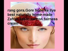 rang gora karein,Gore hone ke liye best naturally home made Zafran,kesar...