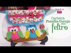 DIY - Carteira família coruja em feltro (Vanessa Iaquinto) - YouTube