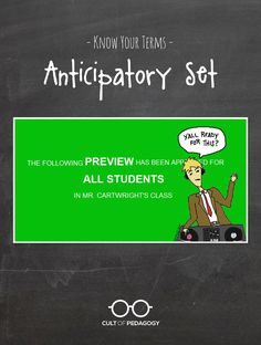 With a well-crafted, well-executed anticipatory set, instruction becomes an art.