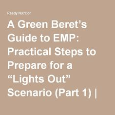 """A Green Beret's Guide to EMP: Practical Steps to Prepare for a """"Lights Out"""" Scenario (Part 1) 