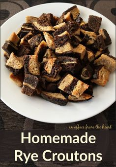 Homemade Rye Croutons - It's so easy to make your own croutons! These are made with bakery rye bread, and were perfect on soup and salad. An Affair from the Heart