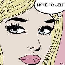 "Comic Girls..."" Note To self "" Pop Art"