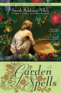 Book Review - Adult Fiction - Garden Spells by Sarah Addison Allen. Click for full review.