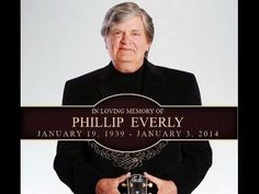 Phil Everly (RIP) Let It Be Me~( love from his Family & friend Bill Harlan)