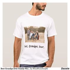 Best Grandpa Ever Custom Family Photo Shirt Customize this lovely shirt for Grandpa today! Grandpa Birthday, Grandparents Day, Grandpa Gifts, Funny Tshirts, Family Photos, Colorful Shirts, Fitness Models, Tee Shirts, Mens Tops