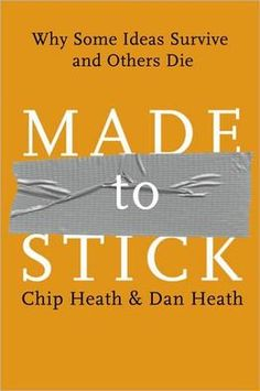 BARNES & NOBLE   Made to Stick: Why Some Ideas Survive and Others Die by Chip Heath   NOOK Book (eBook), Paperback, Hardcover, Audiobook