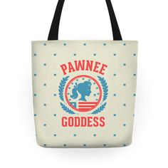 I am a Pawnee Goddess! A glorious female warrior! Join Leslie Knope and the rest of the Pawnee Goddesses on a feminist crusade through Pawnee Indiana. Grab this parks and rec tote, and get ready for a great adventure. Free Shipping on U.S. orders over $50.00