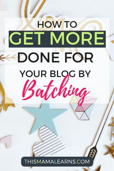 How to Get More Done by Batching Your Blog Posts | This Mama Learns