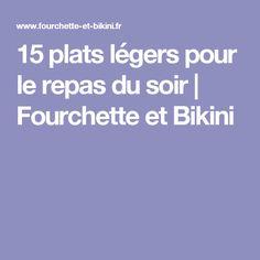 15 plats légers pour le repas du soir | Fourchette et Bikini