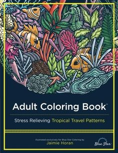 Introducing Adult Coloring Book Stress Relieving Tropical Travel Patterns. Great Product and follow us to get more updates!