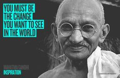 INSPIRATION / Mahatma Gandhi