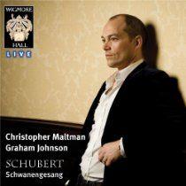 Schubert: Schwanengesang D957, encores (Christopher Maltman/Graham Johnson)