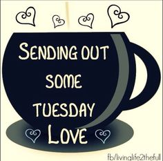 Sending Out Tuesday Love good morning tuesday tuesday quotes tuesday pictures tuesday images good morning tuesday tuesday love coffee tuesday Happy Day Quotes, Happy Tuesday Quotes, Tuesday Humor, Happy Wednesday, Happy Weekend, Good Morning Tuesday, Good Morning Good Night, Good Morning Quotes, Morning Memes