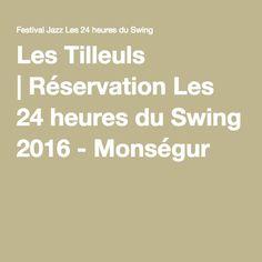 Les Tilleuls |Réservation Les 24 heures du Swing 2016 - Monségur