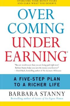 Overcoming Underearning(R): A Five-Step Plan to a Richer Life by Barbara Stanny,http://www.amazon.com/dp/006081862X/ref=cm_sw_r_pi_dp_Cp4isb0EX871T6A3