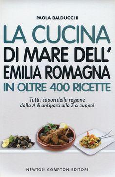 La cucina di mare dell'Emilia Romagna in oltre 400 ricette