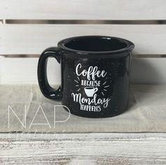 'Coffee ... Because Monday Happens' - campfire-style mug