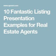 10 Fantastic Listing Presentation Examples for Real Estate Agents